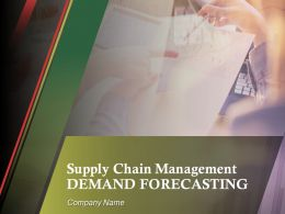 Supply Chain Management Demand Forecasting Powerpoint Presentation Slides