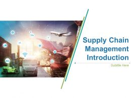Supply Chain Management Introduction Powerpoint Presentation Slides