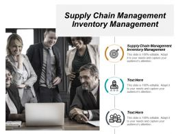 Supply Chain Management Inventory Management Ppt Powerpoint Presentation Portfolio Ideas Cpb
