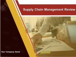 Supply Chain Management Review Powerpoint Presentation Slides