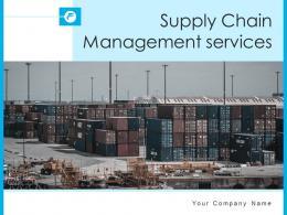 Supply Chain Management Services Powerpoint Presentation Slides