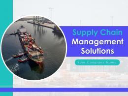 Supply Chain Management Solutions Powerpoint Presentation Slides