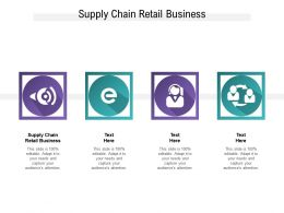 Supply Chain Retail Business Ppt Powerpoint Presentation Gallery Guidelines Cpb