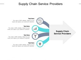 Supply Chain Service Providers Ppt Powerpoint Presentation Pictures Objects Cpb