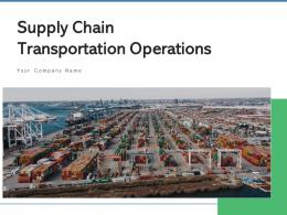 Supply Chain Transportation Operations Business Management Marketing Knowledge Process