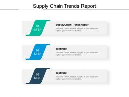 Supply Chain Trends Report Ppt Powerpoint Presentation Layouts Show Cpb