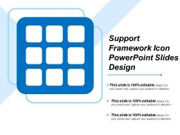 Support Framework Icon Powerpoint Slides Design