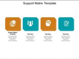 Support Matrix Template Ppt Powerpoint Presentation Slides Inspiration Cpb