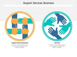 Support Services Business Ppt Powerpoint Presentation Professional Maker Cpb