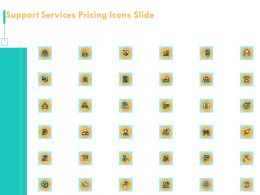 Support Services Pricing Icons Slide Ppt Powerpoint Presentation Aids
