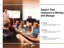 Support Team Employees In Meeting With Manager