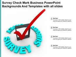 Survey Check Mark Business Backgrounds And Templates With All Slides Ppt Powerpoint