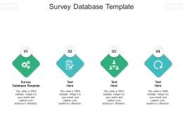 Survey Database Template Ppt Powerpoint Presentation Layouts Example Topics Cpb