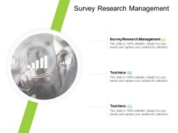 Survey Research Management Ppt Powerpoint Presentation Professional Sample Cpb