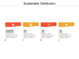 Sustainable Distribution Ppt Powerpoint Presentation Infographics Deck Cpb