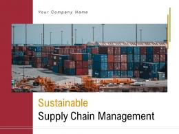 Sustainable Supply Chain Management Powerpoint Presentation Slides