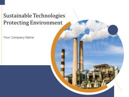 Sustainable Technologies Protecting Environment Powerpoint Presentation Slides