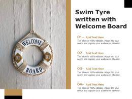 Swim Tyre Written With Welcome Board