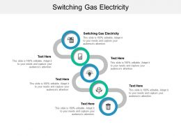 Switching Gas Electricity Ppt Powerpoint Presentation Summary Show Cpb