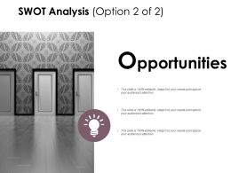 Swot Analysis Slide Opportunity D171 Ppt Powerpoint Presentation Gallery Deck