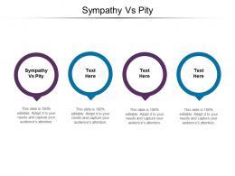 Sympathy Vs Pity Ppt Powerpoint Presentation Show Topics Cpb