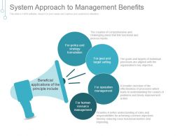 System Approach To Management Benefits Ppt Presentation
