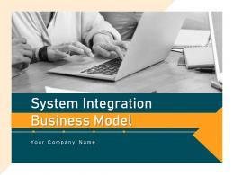 System Integration Business Model Powerpoint Presentation Slides