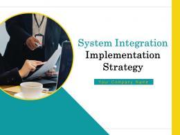 System Integration Implementation Strategy Powerpoint Presentation Slides
