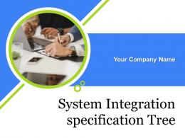 System Integration Specification Tree Powerpoint Presentation Slides