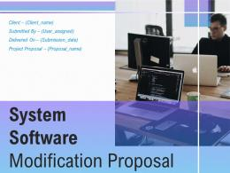 System Software Modification Proposal Powerpoint Presentation Slides