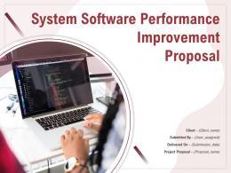 System Software Performance Improvement Proposal Powerpoint Presentation Slides