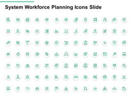System Workforce Planning Icons Slide Ppt Powerpoint Presentation Outline Professional