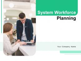 System Workforce Planning Powerpoint Presentation Slides