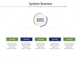 Systems Business Ppt Powerpoint Presentation Good Cpb