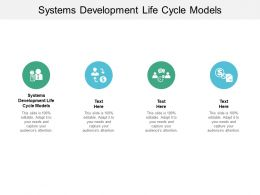 Systems Development Life Cycle Models Ppt Powerpoint Presentation Graphics Cpb
