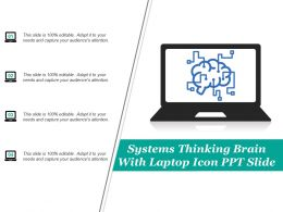 Systems Thinking Brain With Laptop Icon Ppt Slide