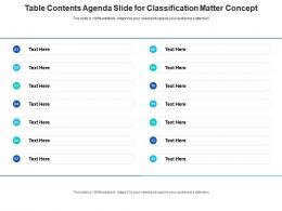 Table Contents Agenda Slide For Classification Matter Concept Infographic Template