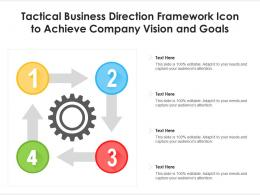 Tactical Business Direction Framework Icon To Achieve Company Vision And Goals