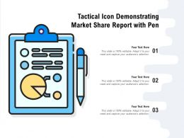 Tactical Icon Demonstrating Market Share Report With Pen