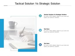 Tactical Solution Vs Strategic Solution Ppt Powerpoint Presentation Model Cpb