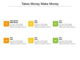 Takes Money Make Money Ppt Powerpoint Presentation Model Example Cpb