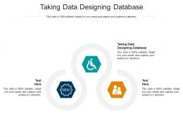 Taking Data Designing Database Ppt Powerpoint Professional Cpb