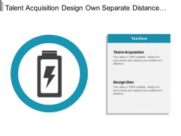 Talent Acquisition Design Own Separate Distance Production Merged Production