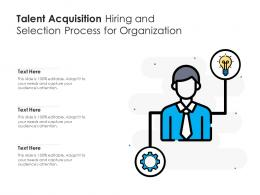 Talent Acquisition Hiring And Selection Process For Organization