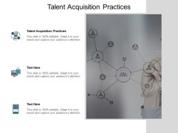 Talent Acquisition Practices Ppt Powerpoint Presentation Infographic Template Show Cpb