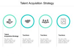 Talent Acquisition Strategy Ppt Powerpoint Presentation Visual Aids Backgrounds Cpb