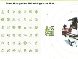 Talent Management Methodology Icons Slide Ppt Powerpoint Presentation Slides Good
