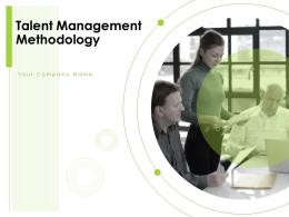 Talent Management Methodology Powerpoint Presentation Slides