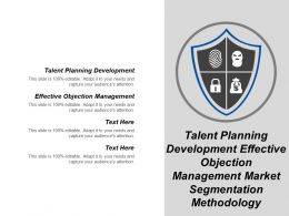 Talent Planning Development Effective Objection Management Market Segmentation Methodology Cpb