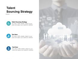 Talent Sourcing Strategy Ppt Powerpoint Presentation Slides Design Inspiration Cpb